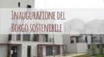 Borgo sostenibile: video Inaugurazione Borgo Sostenibile